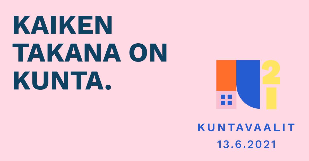 Kuntavaalien tunnuskuva, jossa on vaaleanpunaisella taustalla teksti Kaiken takana on kunta sekä Kuntavaalit 13.6.2021.